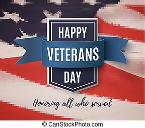 Happy Veterans Day background template. Badge with blue...