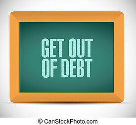 get out of debt chalkboard sign concept illustration design...