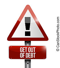 get out of debt warning sign concept