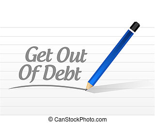 get out of debt message sign concept illustration design...