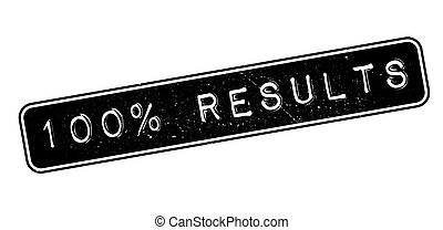 100 percent results rubber stamp on white. Print, impress,...