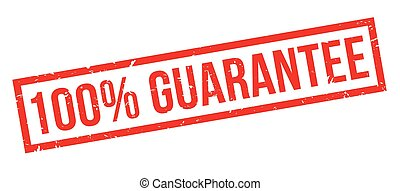 100 percent guarantee rubber stamp on white. Print, impress,...