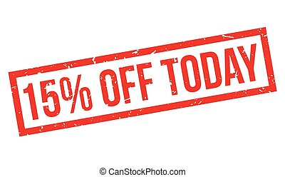 15 percent off today rubber stamp on white. Print, impress,...