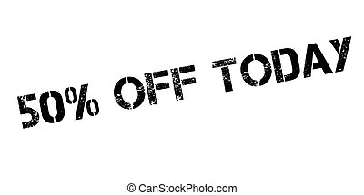 50 percent off today rubber stamp on white. Print, impress,...
