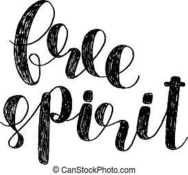 Free spirit. Brush lettering. - Free spirit. Brush hand...