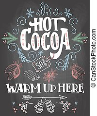 Hot cocoa sign on chalkboard background - Hot cocoa, warm up...