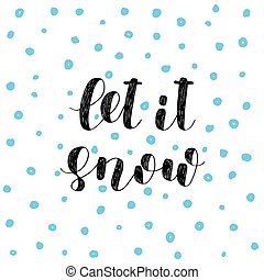 Let it snow Brush lettering - Let it snow Brush hand...
