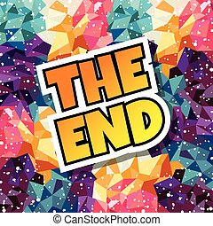 the end text abstract colorful triangle geometrical background