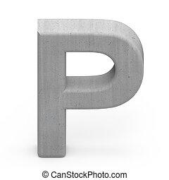 concrete letter P - 3d gray concrete letter P, 3D rendering...