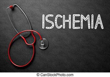 Ischemia Concept on Chalkboard. 3D Illustration. - Medical...