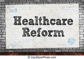 Healthcare Reform on brick wall and poster concept