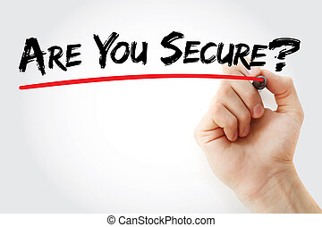 Hand writing Are You Secure with marker, concept background