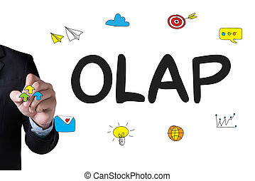 OLAP - Online Analytical Processing and Businessman drawing...