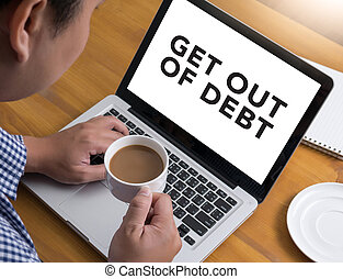 Get Out of Debt concept Businessman at work. Close-up top...