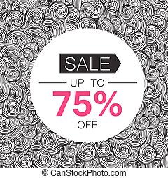 Sale 75%. Sale coupon design template. Abstract hand drawn...