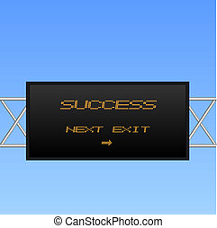 "Image of an electronic highway sign with the message pointing to ""Success\""."