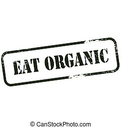 Eat organic - Rubber stamp with text eat organic inside,...