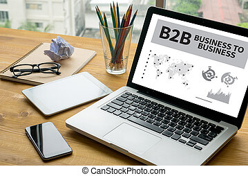 B2B BUSINESS TO BUSINESS Laptop on table. Warm tone