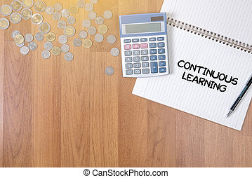 CONTINUOUS LEARNING A finance Money, calculator notes,...