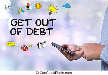 Get Out of Debt person holding a smartphone on blurred...