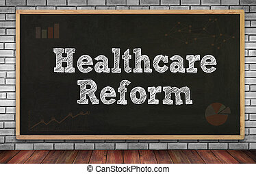 Healthcare Reform on brick wall and chalkboard background