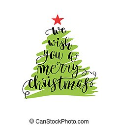 Calligraphy lettering Christmas tree - We wish you a merry...