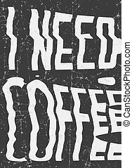 I need coffee glitch art typographic poster. Glitchy...