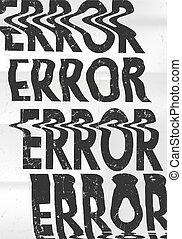Glitched error message art typographic poster. Glitchy words...