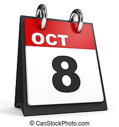 October 8. Calendar on white background. 3D illustration.