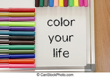 Color your life text concept