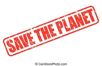 SAVE THE PLANET red stamp text on white