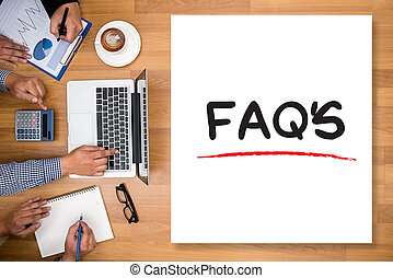 FAQs Frequently Asked Questions Business team hands at work...