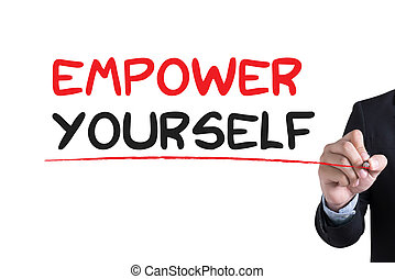 EMPOWER YOURSELF Businessman hand writing with black marker...