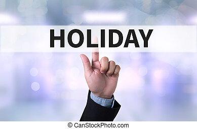 HOLIDAY HOMEPAGE Business man with hand pressing a button on...