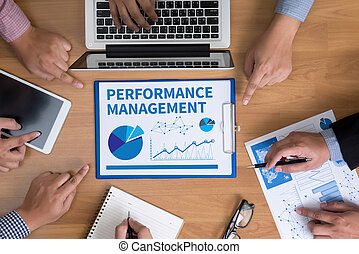 PERFORMANCE MANAGEMENT Business team hands at work with...
