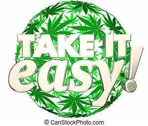 Take it Easy Relax Recreational Marijuana Use 3d...