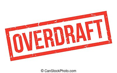 Overdraft rubber stamp on white. Print, impress, overprint.