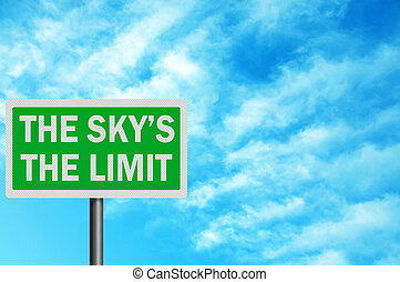Photo realistic \'the sky\'s the limit\' sign, with space for your