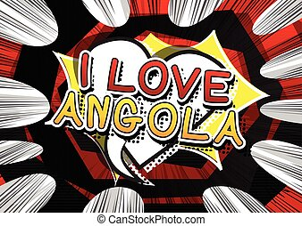 I Love Angola - Comic book style text