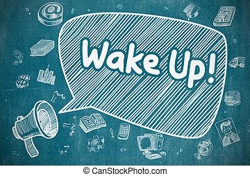 Wake Up - Cartoon Illustration on Blue Chalkboard. - Wake Up...