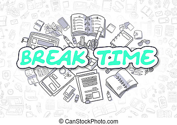 Break Time - Doodle Green Inscription Business Concept -...