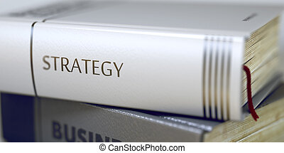 Strategy. Book Title on the Spine. 3D. - Strategy. Book...
