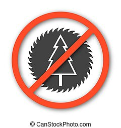 Sign prohibition deforestation, vector illustration. - Round...