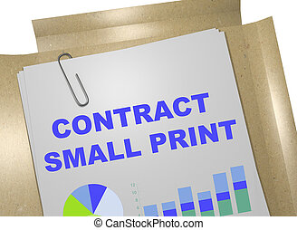 Contract Small Print concept - 3D illustration of CONTRACT...