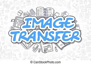 Image Transfer - Doodle Blue Inscription. Business Concept....