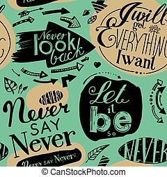 "Seamless pattern of the letterings ""I will get everything I..."