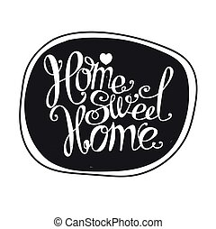 "Home sweet home - Lettering ""Home sweet home"". Label, design..."