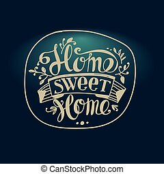 "Home sweet home - Lettering ""Home sweet home"". The..."