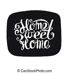 "Home sweet home - Lettering ""Home sweet home"". Hand drawing...."