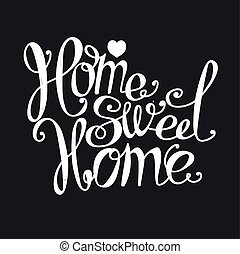 Home sweet home - Lettering Home sweet home Hand drawing...